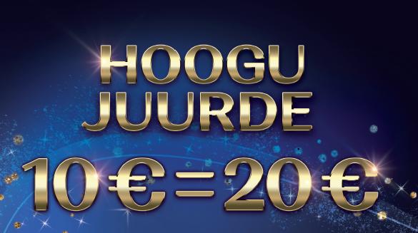Hoogu juurde 10€ =20€
