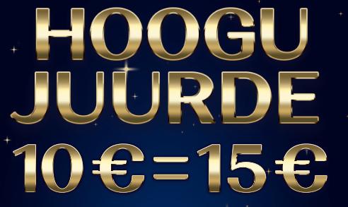 Hoogu juurde 10€ = 15€